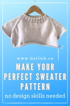 Create your own perfect sweater pattern on Bellish knitting for beginners knitting ideas knitting patterns knitting projects knitting sweater Knitting Help, Easy Knitting, Loom Knitting, Knitting Stitches, Knitting For Beginners, Tricot Simple, Sweater Knitting Patterns, Crochet Clothes, Knit Crochet