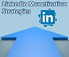 Understanding LinkedIn Monetization Strategies