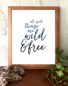 Printable Instant Download Navy Blue and White All Good Things Are Wild and Free Inspirational Quote  by BoodaDesigns on Etsy