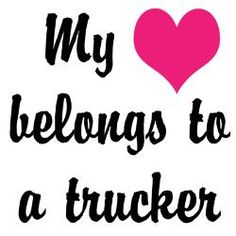 I Love My Truck Driver Quotes 13347 Trendnet