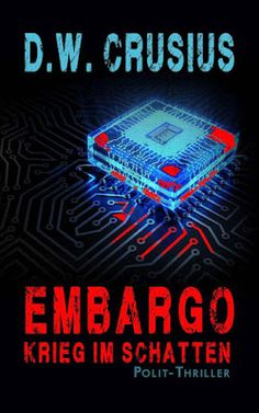 'Embargo: Krieg im Schatten' von D.W. Crusius