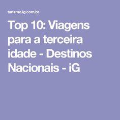 Top 10: Viagens para a terceira idade - Destinos Nacionais - iG