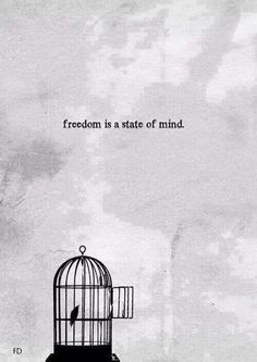 Freedom is a state of mind. #freedom