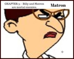 CHAPTER 3: MATRON - Billy and Matron are mortal enemies. Free Novels, Chapter 3, Enemies, Shadows, Fantasy, Books, Darkness, Libros, Book
