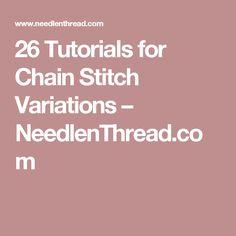 26 Tutorials for Chain Stitch Variations – NeedlenThread.com
