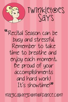 Recital season can be busy and stressful. Remember to take time to breathe and enjoy each moment. Be Proud of your accomplishments and hard work! It's showtime! Dance Recital, Dance Moms, Dancer Quotes, All About Dance, Dance Teacher, Proud Of You, Wise Words, Work Hard, Stress
