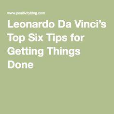 Leonardo Da Vinci's Top Six Tips for Getting Things Done