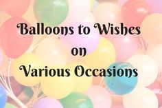 Send Balloons to USA to Wishes on Various Occasions