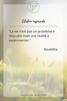 """""""La vie n'est pas un problème à résoudre mais une réalité à expérimenter."""" Bouddha #citation #pensée #inspiration #idée #phrase #mot #sagesse #motivation #vie"""