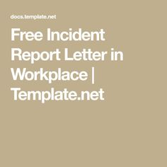 Free Incident Report Letter in Workplace | Template.net Report Writing Skills, Buddha Thoughts, Letter Template Word, Incident Report, Workplace, Letters, Words, Free, Teachers