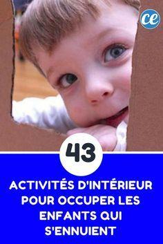 43 Activités d'Intérieur Pour Occuper les Enfants Qui S'ennuient.