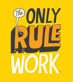 The Only Rule Art Print by Chris Piascik Happy Thoughts Quotes, Cute Attitude Quotes, Typography Letters, Typography Design, Lettering, Graphic Design Posters, Graphic Design Illustration, Typography Inspiration, Design Inspiration