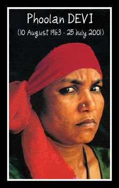 """The """"Bandit Queen"""", was an Indian dacoit (bandit) and later a politician. After being gang-raped by some upper-caste members of her village, Phoolan Devi turned a bandit, and authorised the killing of 22 upper-caste villagers in 1981. Following this, she became notorious across India as a bandit. Most of her crimes were committed seeking justice for women's suffering, particularly those in the unfortunate lowest castes."""