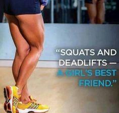 Squats and deadlifts !