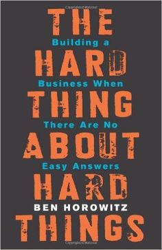 The Hard Thing About Hard Things: Building a Business When There Are No Easy Answers: Amazon.de: Ben Horowitz: Fremdsprachige Bücher