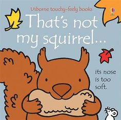 A new title in the best-selling series, That's not my. Touch and feel the little squirrels.