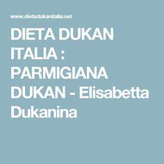 DIETA DUKAN  ITALIA : PARMIGIANA DUKAN - Elisabetta Dukanina
