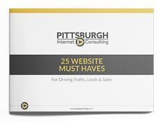 Download the FREE 25 Website Must-Haves Guide! Marketing Tactics, Digital Marketing Strategy, Inbound Marketing, Pittsburgh, Business Performance, Internet, Seo Strategy, Create Website, Search Engine Optimization