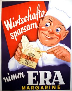 Dining: A vintage advertisement poster from Switzerland depicting a happy chef using Era Margarine