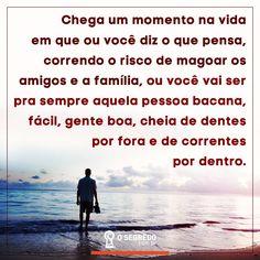Certos momentos na vida!  Acesse: www.osegredo.com.br   #OSegredo  #UnidosSomosUm #Vida #Família #Correntes #Dentes #GenteBoa