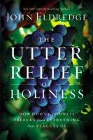 "The Utter Relief of Holiness | John Eldredge [Book Review]  Dylan McCabe reviews John Eldredge's ""The Utter Relief of Holiness."""