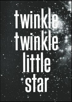 """Mmm, how 'bout, 'Twinkle'?"" my girl would ask for me to sing at bedtime...I miss singing songs with you."
