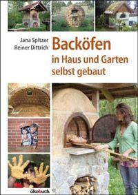 """""""Backöfen in Haus und Garten selbst gebaut"""" von Jana Spitzer und Reiner Dittrich"""