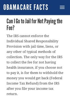 to collect the fee for not having health insurance, if you choose not
