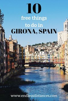 Everyone loves a freebie, so take advantage of these 10 free things to do in Girona, Spain! This under the radar city is full of sights, legends, and more.