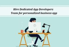 Hire Dedicated App Developers Team for personalized business app App Development, Investing, Business, Store, Business Illustration