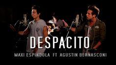 Despacito - Maxi Espindola ft. Agustín Bernasconi (Live Session)