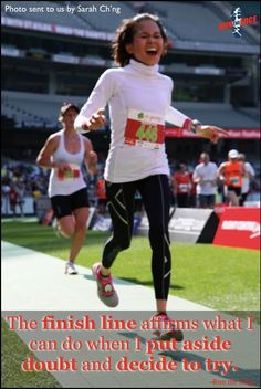 The finish line affirms what I can do...