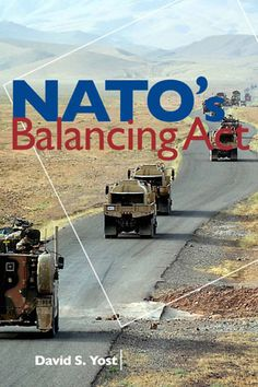 NATO's balancing act / David S. -- Washington : United States Institute of Peace Press, David Yost, Library Catalog, Music Games, Afghanistan, New Books, Effort, Acting, Monster Trucks, Environment