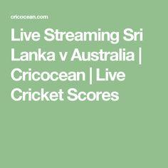 Live Streaming Sri Lanka v Australia | Cricocean | Live Cricket Scores