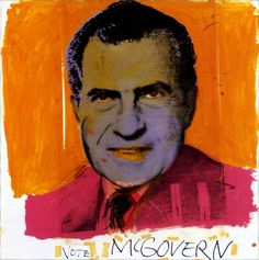 Andy Warhol - Vote McGovern, 1972 Richard NixonMore Pins Like This At FOSTERGINGER @ Pinterest