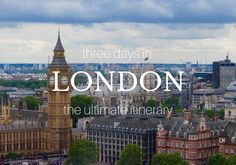 You just booked three days in London, and now you need the ultimate London itinerary! Here, find the best places to visit, see, and eat in London!