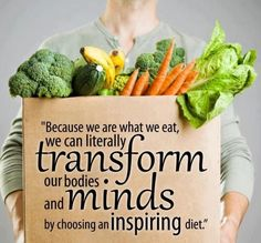 """""""Because we are what we eat, we can literally transform our bodies and minds by choosing an inspiring diet."""" ~ Anonymous… http://itz-my.com"""