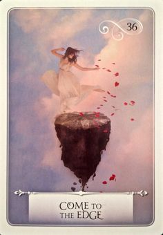 Come To The Edge, from the Wisdom Of The Oracle Card deck, by Colette Baron-Reid