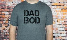56b801c6d Dad Bod T-shirt- Dad shirt, Awesome gift for dad, Fathers Day Gift Funny tee,  Family humor, Gift for Husband