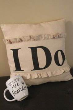 Engagement Party Gifts: I Do pillow (Hobby Lobby) and name mug!