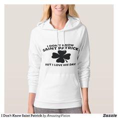 I Don't Know Saint Patrick st patricks day decorations, st patricks day crafts, st patricks day, st patricks day party, st patricks day food, st patrick's day ideas, st. patrick's day theme, st. patrick's day activities, t shirts #saint #saintpatricksday #stpatricksday #design #trend #saintpatricksday2018 #patricks #greenday #stpatricksday2018 #style #StPatricksFest #SaintPatricksDay #saint #shamrock #StPatricksDayShirt #tshirt #tshirts #womentshirts #hoodie #hoodies #jacket