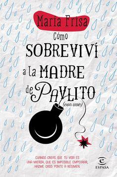 Cómo sobreviví a la madre de Pavlito (con uve) , de María Frisa - Editorial Espasa - Signatura: N FRI com - Código de Barras: 3337317
