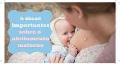 5 dicas importantes sobre o aleitamento materno