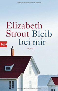 Bleib bei mir: Roman von Elizabeth Strout https://www.amazon.de/dp/3442714052/ref=cm_sw_r_pi_dp_x_mLD-ybFTVREYE