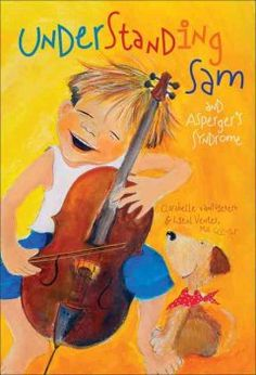 Understanding Sam and Asperger Syndrome by Clarabelle van Niekerk - A young boy named Sam, has difficulty at school and seems moody at home. When Sam is diagnosed with a form of autism called Asperger syndrome, his family and teachers understand him better and learn how to help him succeed. Includes tips for parents, teachers and children on being with children who have Asperger's.