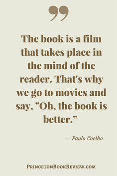 The life experiences of a person determine how they perceive the events in a book. A movie is another person's interpretation. Quotes For The Book Lover! #quotes #inspiration