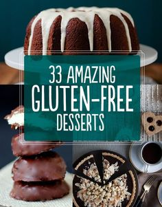 33 Amazing Gluten-Free Desserts...because more and more of my friends can't do gluten and it's nice to be able to bring food to a party they can enjoy.