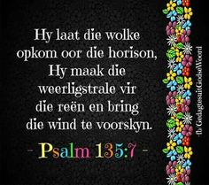 Psalm 135:7 Afrikaans, Bible Verses Quotes, Psalms, Food, Bullet Journal, Awesome, Clouds, Essen, Scriptures