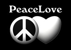 Peace ~ Love