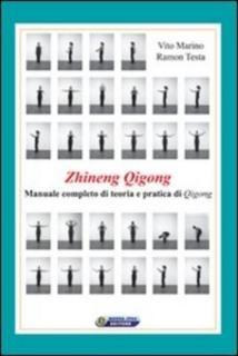 Vito Marino, Ramon Testa – Zhineng Qigong. Manuale completo di teoria e pratica di Qigong (2014) – maRAPcana